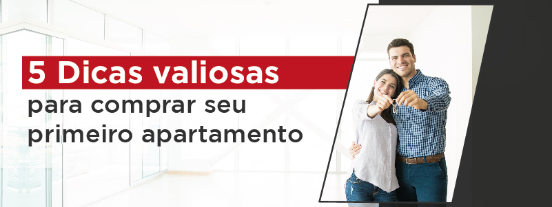 5 DICAS VALIOSAS PARA COMPRAR SEU PRIMEIRO APARTAMENTO