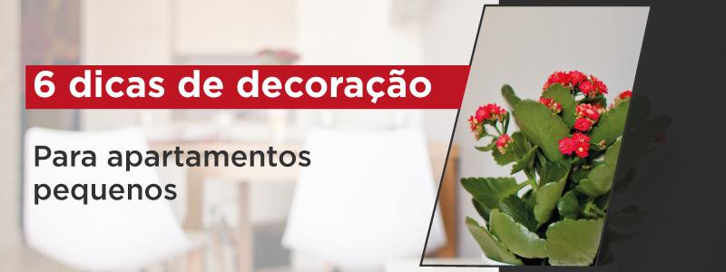6 DICAS DE DECORAÇÃO PARA APARTAMENTOS PEQUENOS