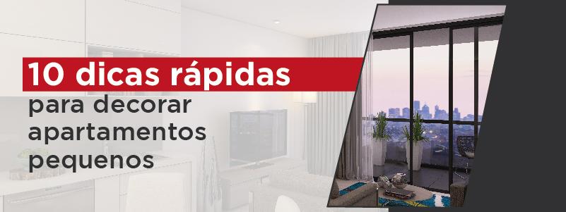 10 DICAS RÁPIDAS PARA DECORAR APARTAMENTOS PEQUENOS
