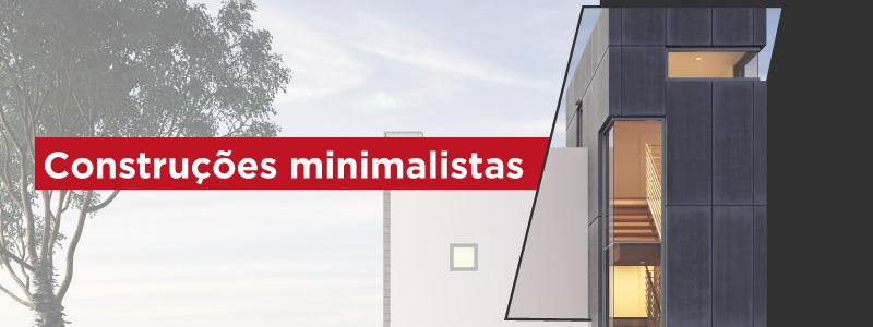 CONSTRUÇÕES MINIMALISTAS